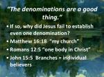 the denominations are a good thing