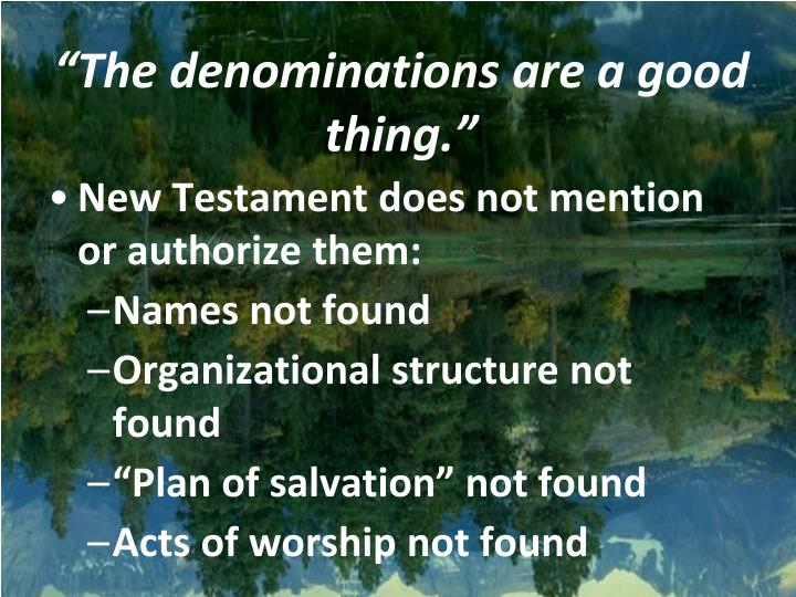 """""""The denominations are a good thing."""""""