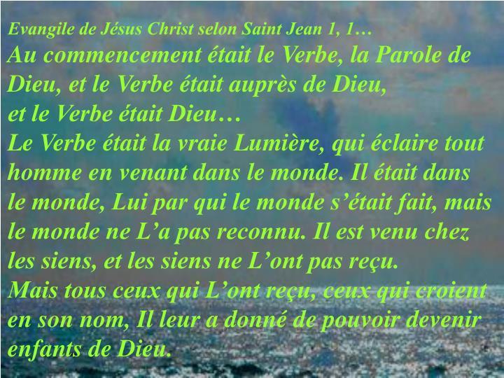 Evangile de Jésus Christ selon Saint Jean 1, 1…