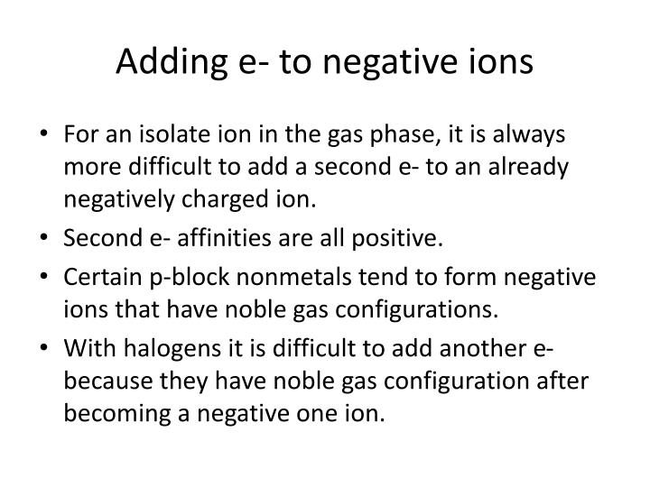 Adding e to negative ions