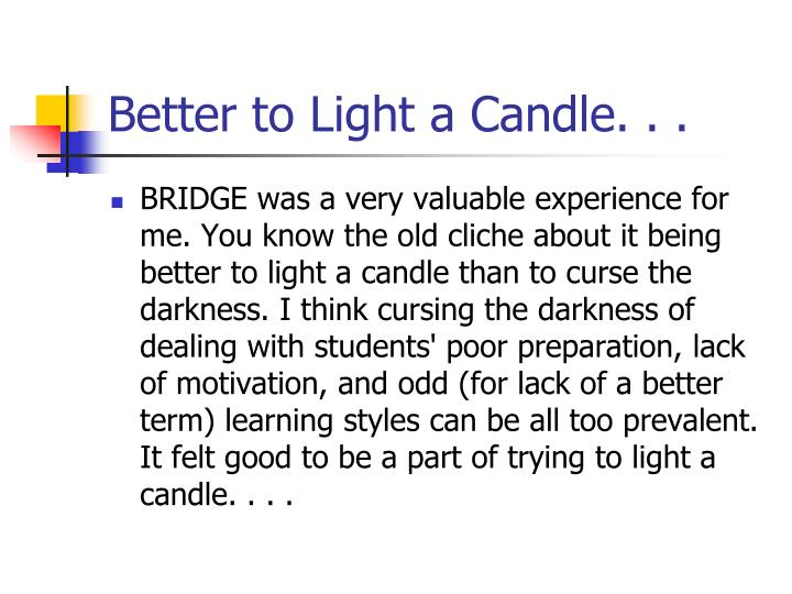 Better to Light a Candle. . .