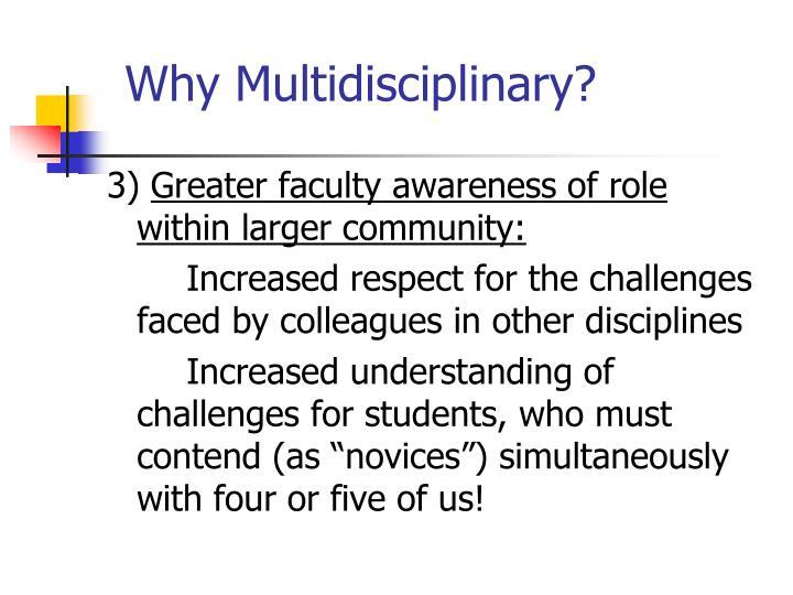 Why Multidisciplinary?