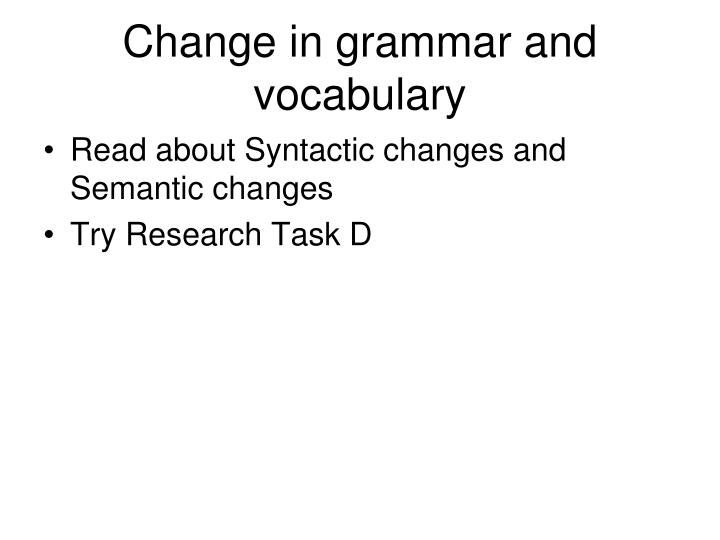 Change in grammar and vocabulary