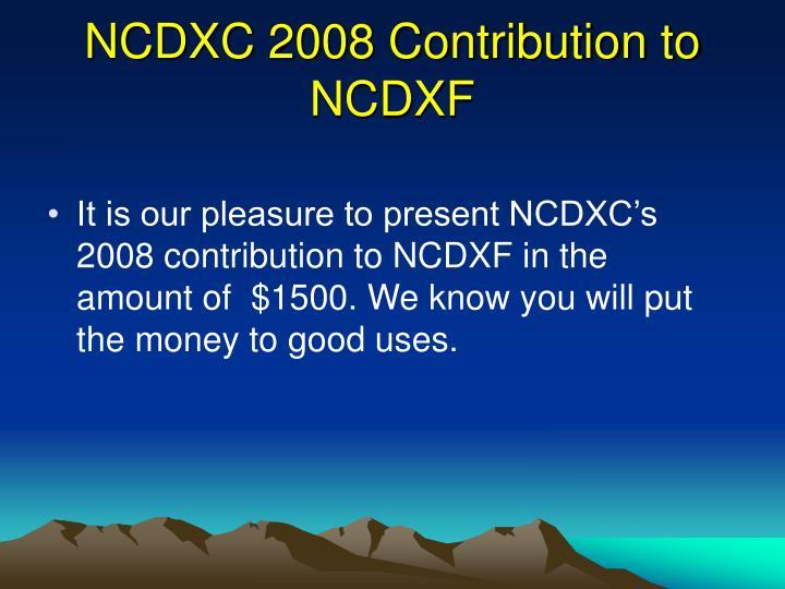 NCDXC 2008 Contribution to NCDXF