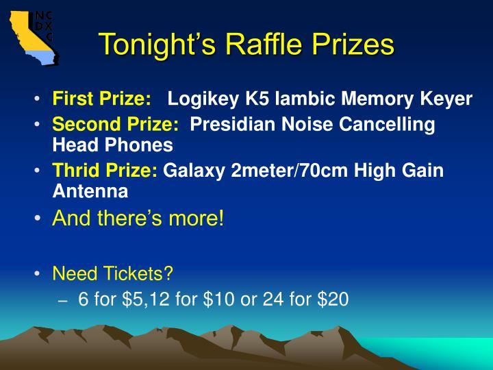 Tonight's Raffle Prizes