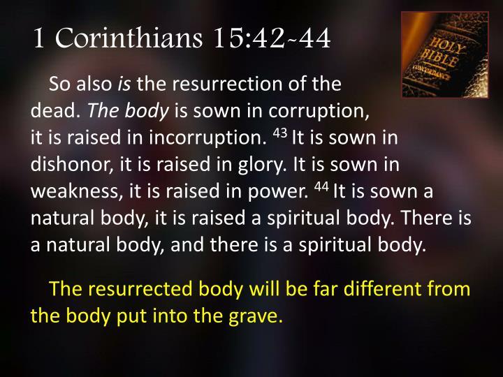 1 Corinthians 15:42-44