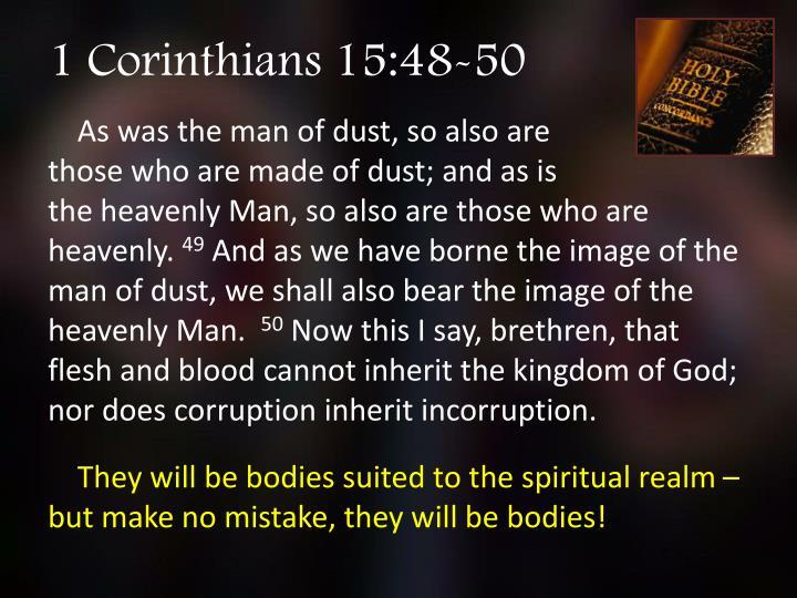 1 Corinthians 15:48-50