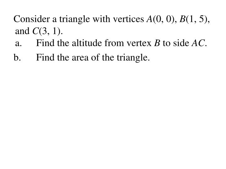 Consider a triangle with vertices
