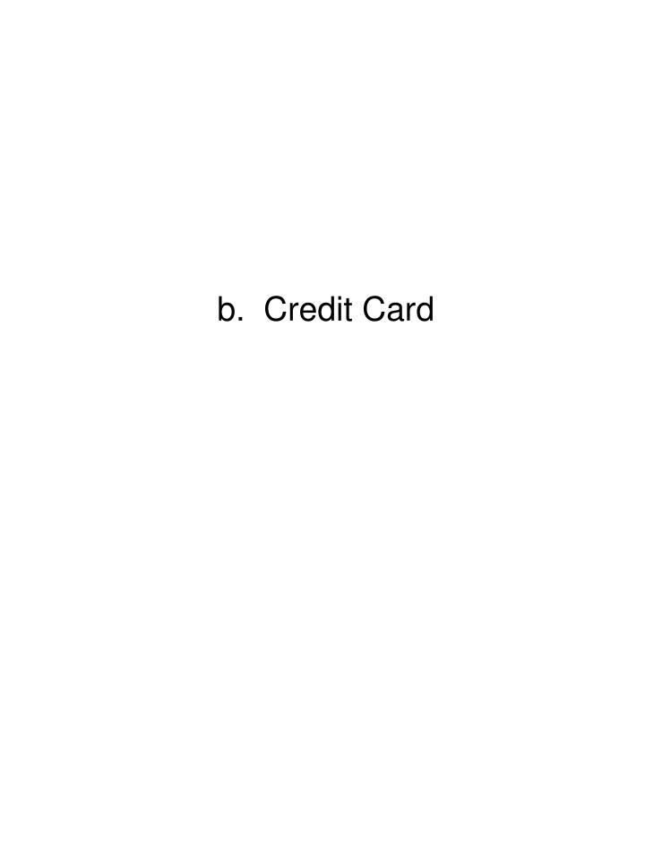b.  Credit Card