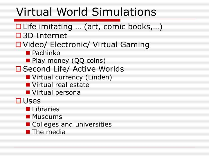 Virtual World Simulations