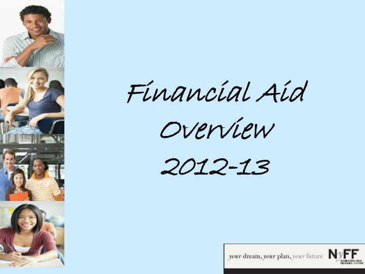 Financial aid overview 2012 13