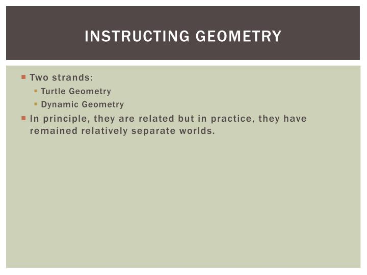 Instructing Geometry