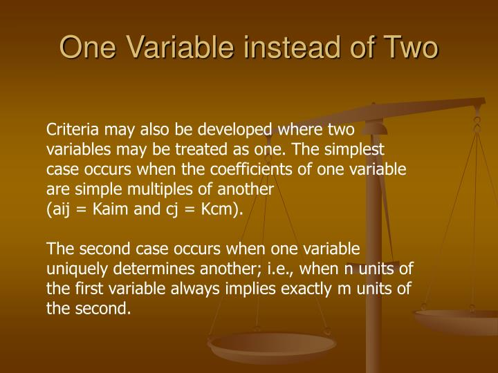 One Variable instead of Two