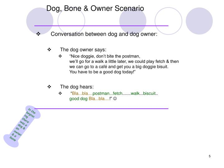 In the beginning there was a dog & an owner & a bone