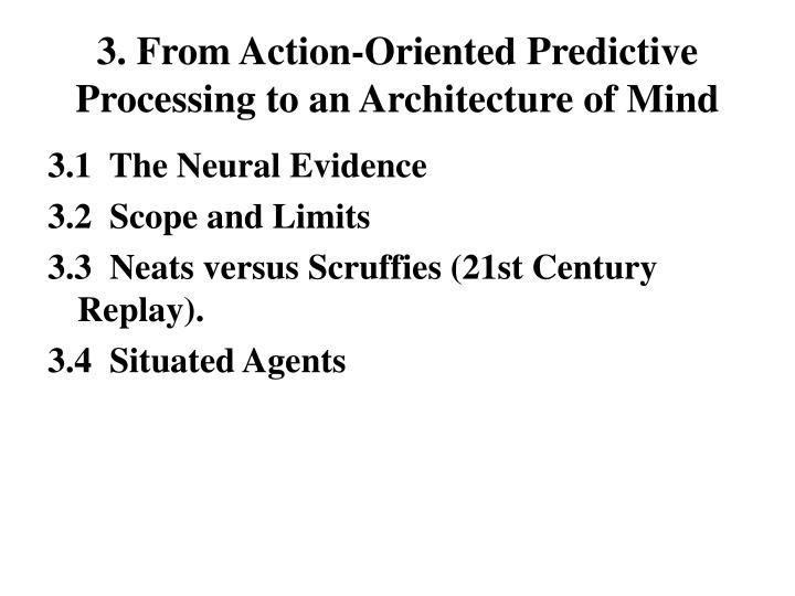 3. From Action-Oriented Predictive Processing to an Architecture of Mind