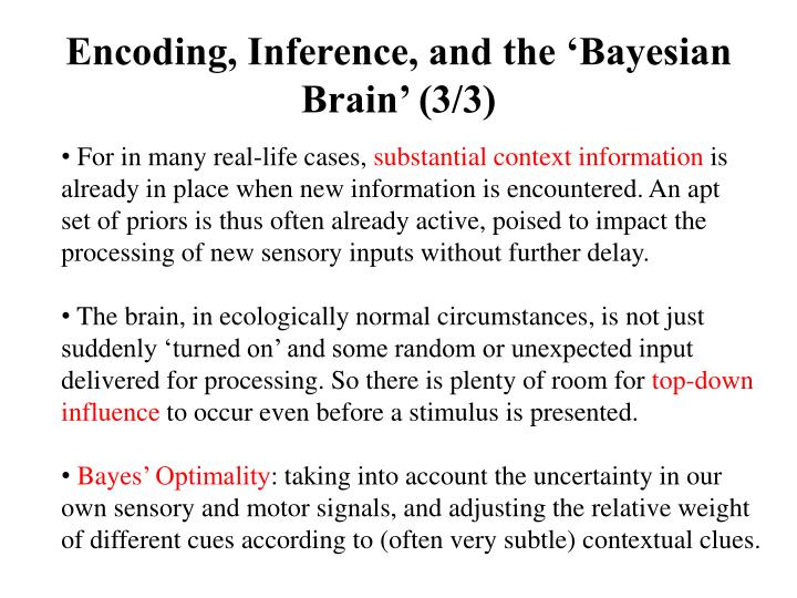 Encoding, Inference, and the 'Bayesian Brain' (3/3)