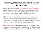 encoding inference and the bayesian brain 3 3