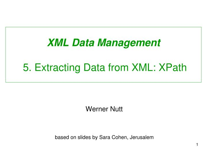 Xml data management 5 extracting data from xml xpath