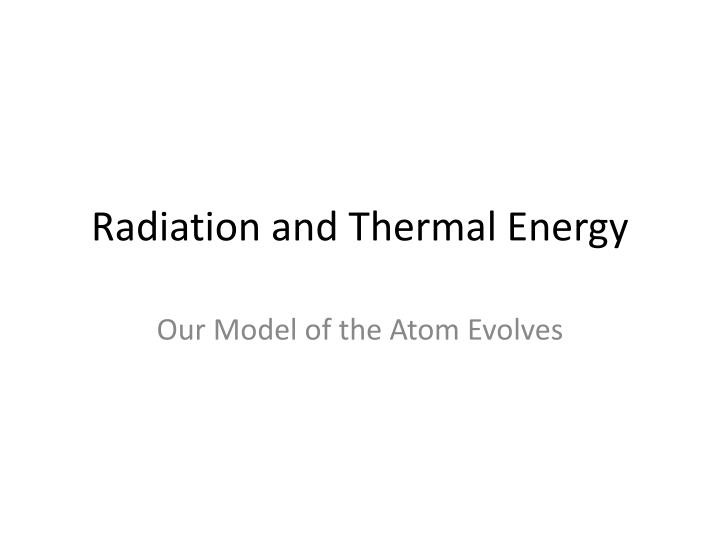 Radiation and thermal energy