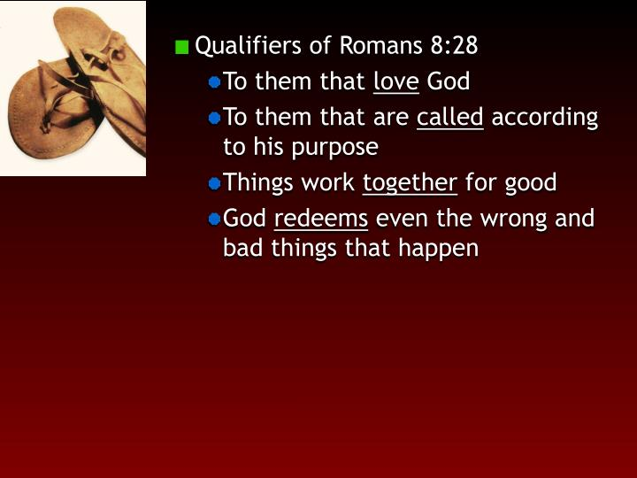 Qualifiers of Romans 8:28