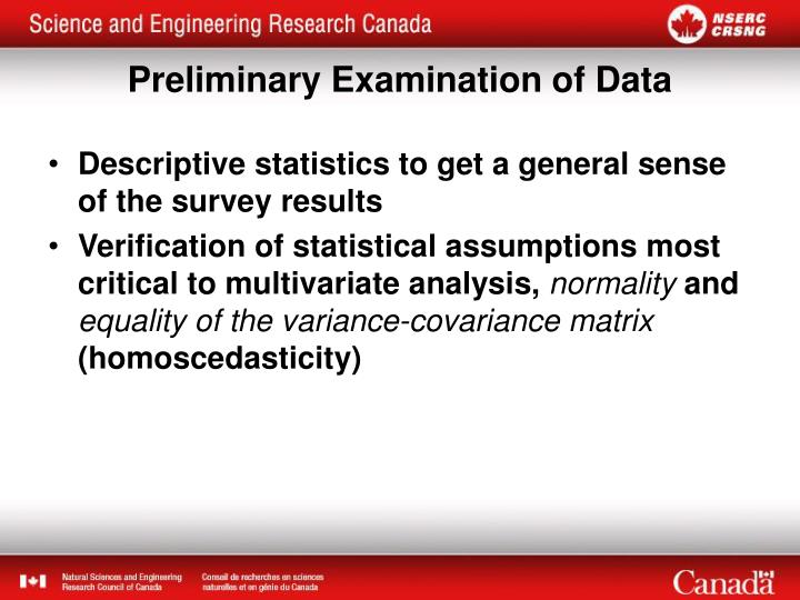 Descriptive statistics to get a general sense of the survey results