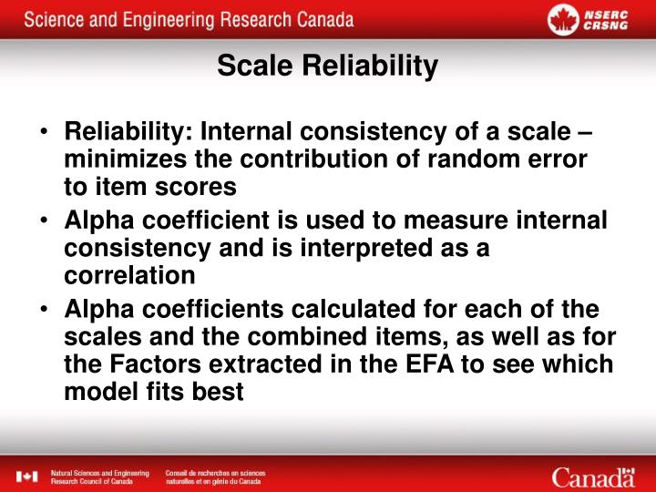 Reliability: Internal consistency of a scale – minimizes the contribution of random error to item scores