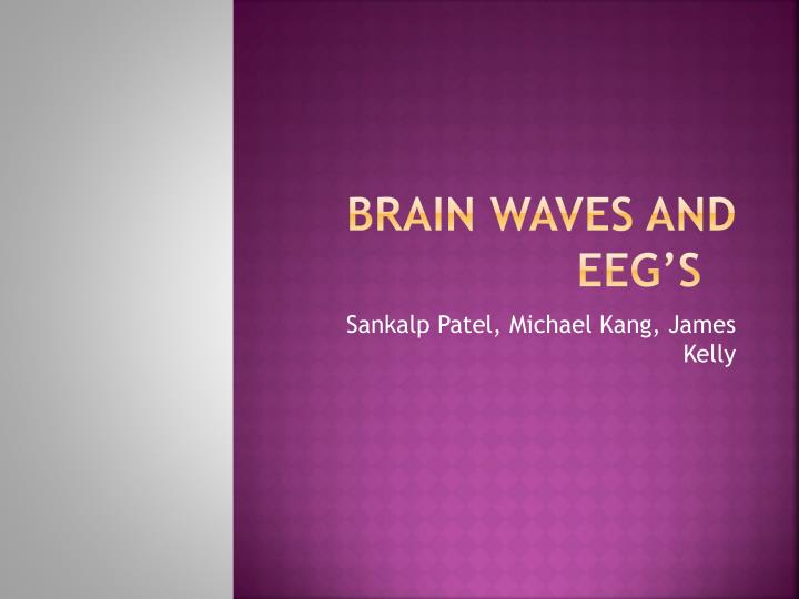 Brain waves and eeg s