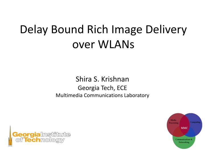 Delay bound rich image delivery over wlans