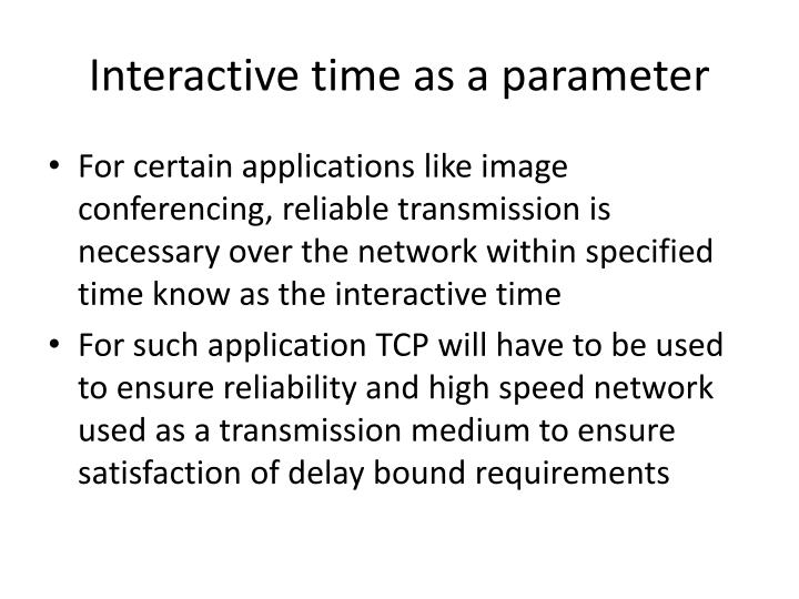 Interactive time as a parameter