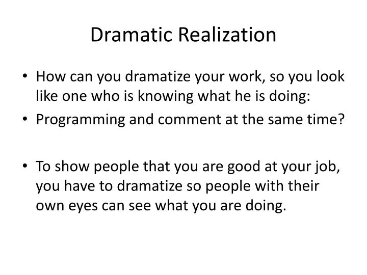 Dramatic Realization