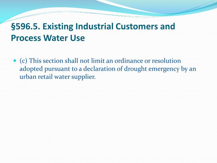§596.5. Existing Industrial Customers and Process Water Use