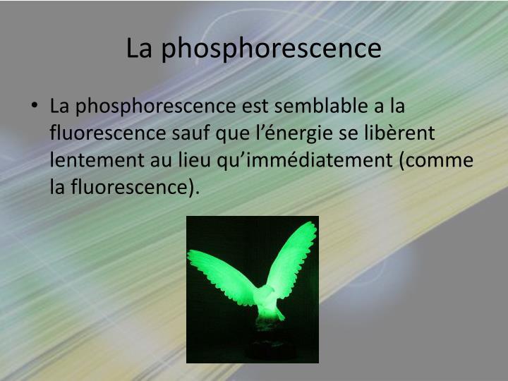 La phosphorescence