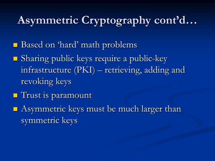 Asymmetric Cryptography cont'd…