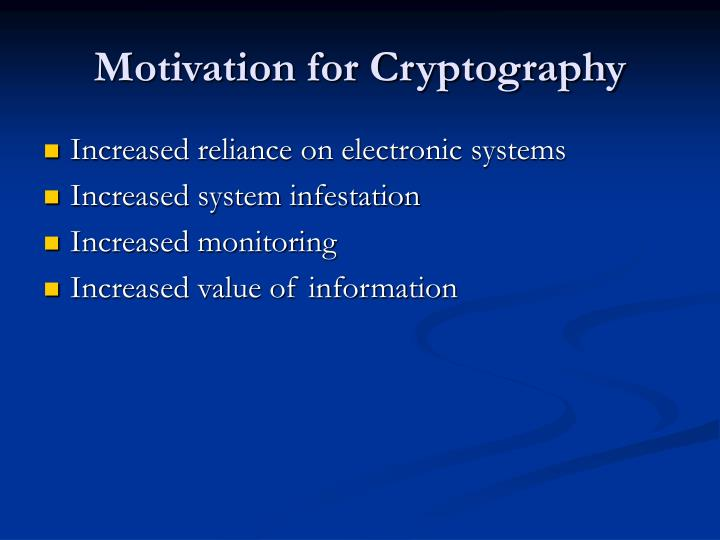 Motivation for Cryptography