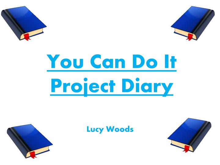 You can do it project diary