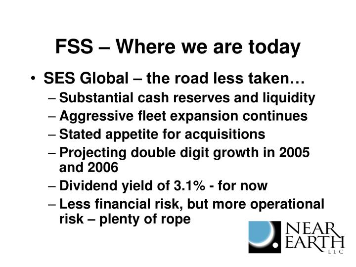 FSS – Where we are today