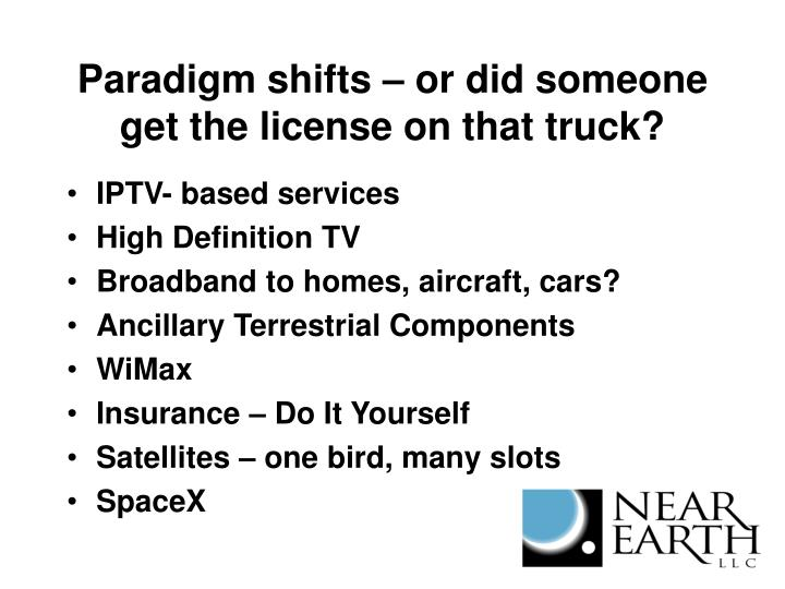 Paradigm shifts – or did someone get the license on that truck?