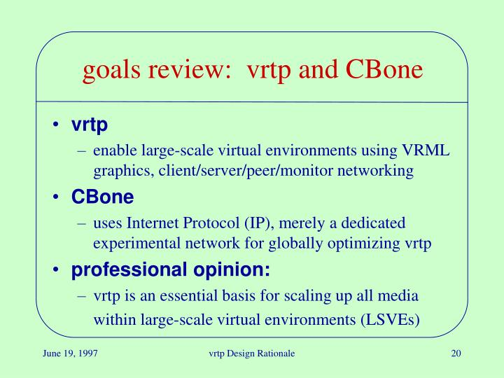 goals review:  vrtp and CBone