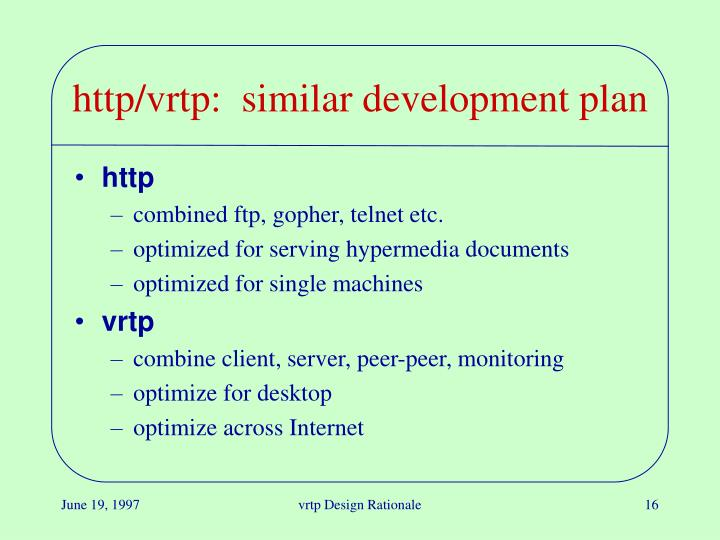 http/vrtp:  similar development plan