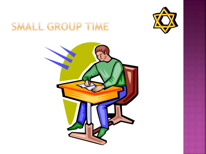 Small Group Time