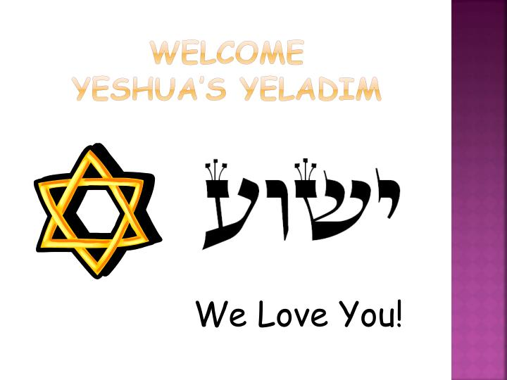 Welcome yeshua s yeladim