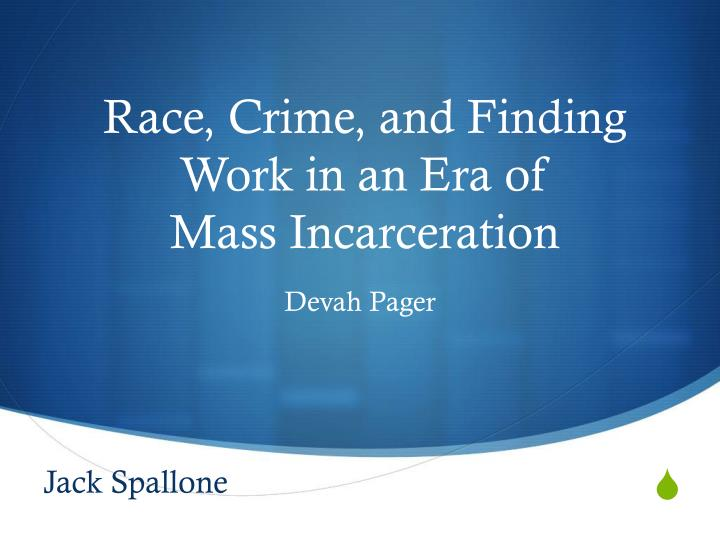 Race crime and finding work in an era of mass incarceration