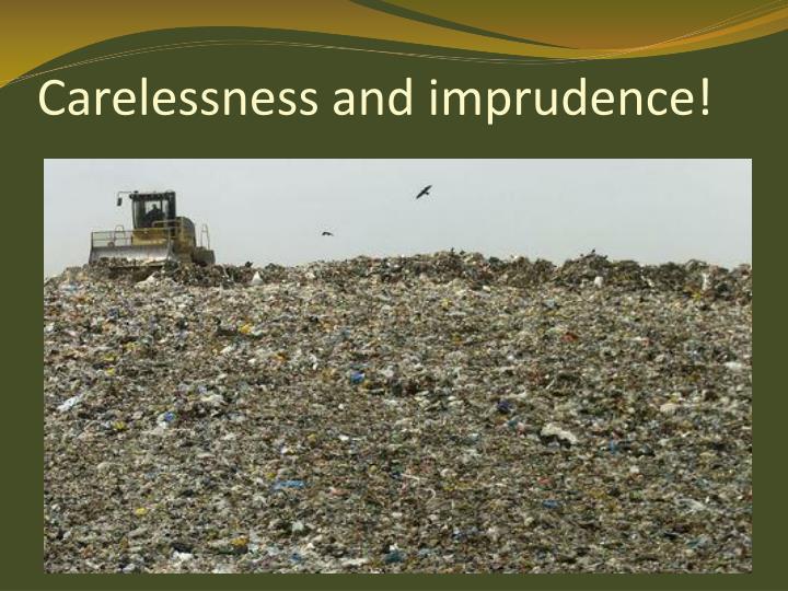 Carelessness and imprudence