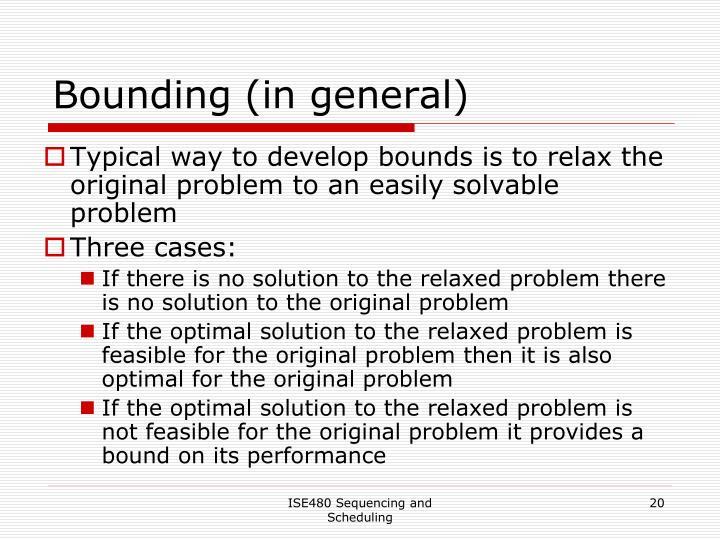 Bounding (in general)