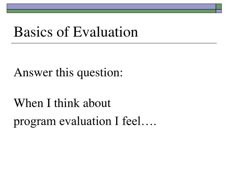 Basics of Evaluation