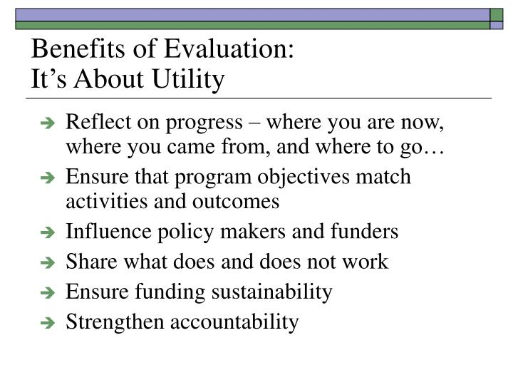 Benefits of Evaluation: