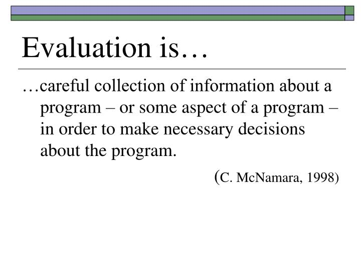 Evaluation is…