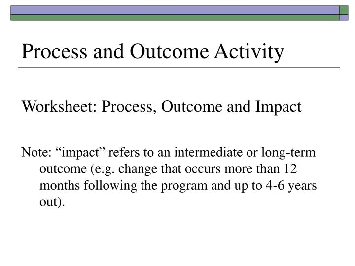 Process and Outcome Activity