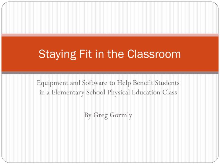 Staying fit in the classroom