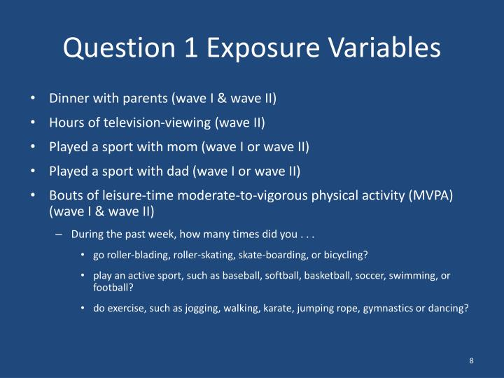 Question 1 Exposure Variables